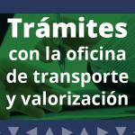 Trámites oficina de Transporte y Valorización