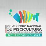 PRIMER FORO NACIONAL DE PISCICULTURA DEL ÁREA METROPOLITANA
